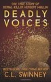 Deadly Voices by: C.L. Swinney ISBN10: 151967693x