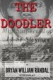 The Doodler by: Bryan William Randal ISBN10: 1537532324