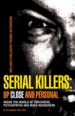 Serial Killers, Up Close and Personal by: Christopher Berry-Dee ISBN10: 1569756198