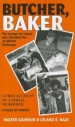 Butcher, Baker by: Walter Gilmour ISBN10: 1578335442
