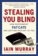 Stealing You Blind by: Iain Murray ISBN10: 1596981539