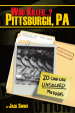 Book: Who Killed...? Pittsburgh, Pa (mentions serial killer Glen Edward Rogers)
