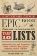 Listverse.com's Epic Book of Mind-Boggling Lists by: Jamie Frater ISBN10: 1612432972