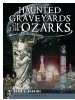 Book: Haunted Graveyards of the Ozarks (mentions serial killer Bertha Gifford)