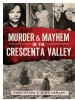Book: Murder & Mayhem in the Crescenta Va... (mentions serial killer Louise Peete)