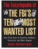 The Encyclopedia of the FBI's Ten Most Wanted List by: Duane Swierczynski ISBN10: 1628739061
