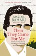 Then They Came For Me by: Maziar Bahari ISBN10: 1780740832