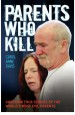 Parents Who Kill by: Carol Anne Davis ISBN10: 1782197400