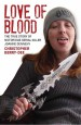 Love of Blood by: Christopher Berry-Dee ISBN10: 1784182885