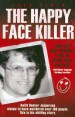 The Happy Face Killer by: Jack Olsen ISBN10: 1844545474