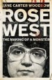 Rose West: The Making of a Monster by: Jane Carter Woodrow ISBN10: 1848946864