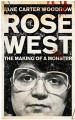 Book: Rose West: The Making of a Monster (mentions serial killer Rosemary West)