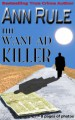The Want-Ad Killer by: Ann Rule ISBN10: 1940018234