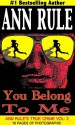 You Belong To Me by: Ann Rule ISBN10: 1940018277