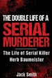 The Double Life of a Serial Murderer by: Jack Smith ISBN10: 1974079775