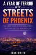 A Year of Terror on the Streets of Phoenix by: Jack Smith ISBN10: 1986739244